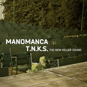 TNKS - The New Killer Sound (2011) - Manomanca